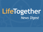 Life Together News Digest