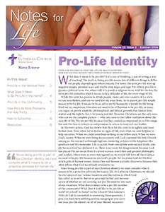 LCMS Life Ministry encourages Christians to embrace our pro-life identity. In His every action, God has shown us that He is for life, even in its most broken state. Because God has created us in His image and sent His Son to redeem us, we are pro-life.