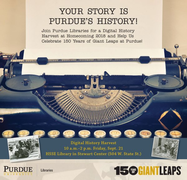 Your Story Is Purdue's History! Purdue Libraries' Digital History Harvest - Homecoming 2018