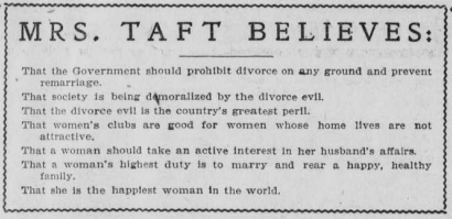"""Mrs. Taft Believes:"" is a brief article on Mrs. Taft opinions on divorce and why it is wrong."