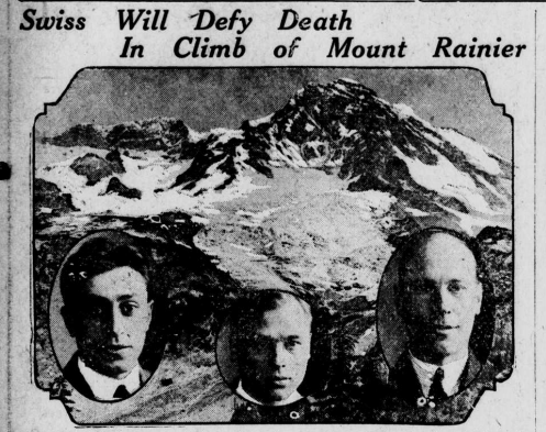 "Image of three mountain climbers with Mount Rainier in the background with the heading ""Swiss Will Defy Death In Climb of Mount Rainier."""