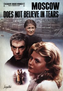 Film Poster (1980) Moscow Doesn't Believe in Tears Source: Electronic Museum of Russian Posters. 2004.