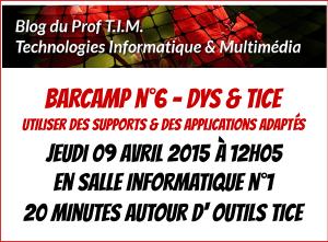 Barcamp n°6 - DYS & TICE