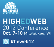 HighEdWeb 2012 Conference Oct. 7-10 Milwaukee, WI