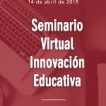 Seminario Virtual de innovación educativa / Online Seminar on Innovation in Education