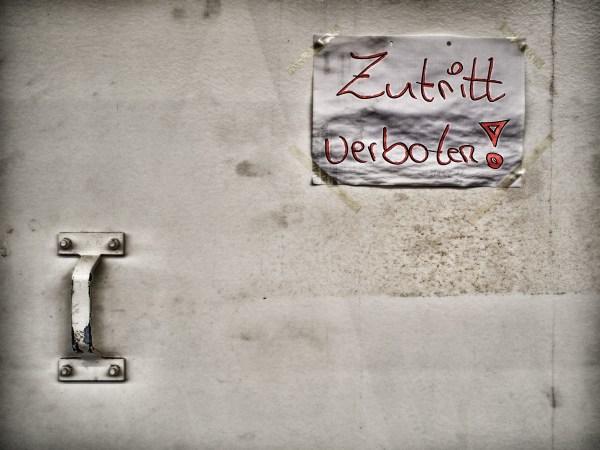 Zutritt verboten. Niiicht. Foto: Hufner