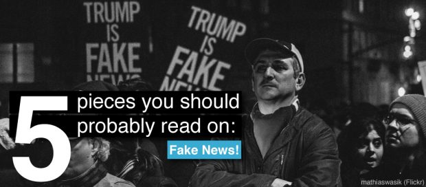 Five Pieces You Should Probably Read On: Fake News and Filter Bubbles