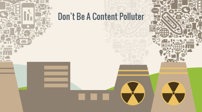 Don't Be a Content Polluter
