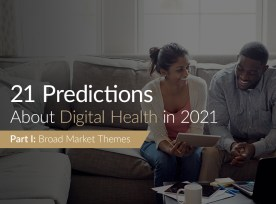 21 Predictions About Digital Health in 2021: Part 1