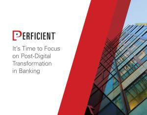 Financial Services - It's Time to Focus on Post-Digital Transformation in Banking