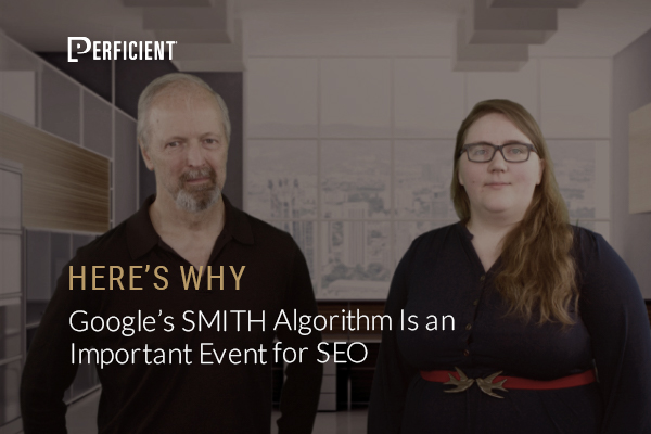 Here's Why Google's SMITH Algorithm Is an Important Event for SEO