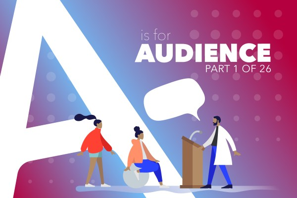 A Is For Audience