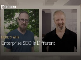 John Dietrich and Eric Enge on Here's Why Enterprise SEO is Different