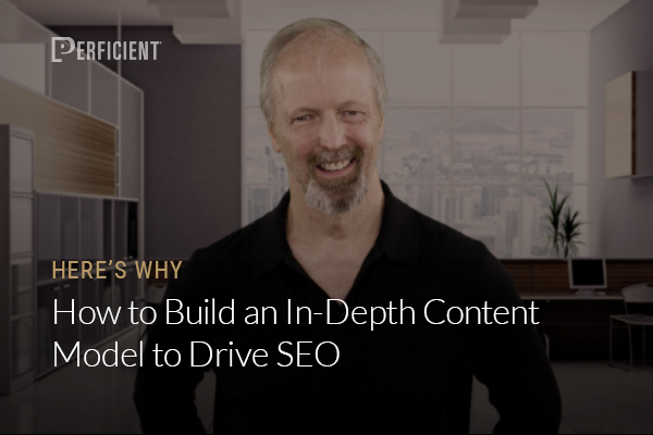 How to Build an In-Depth Content Model to Drive SEO
