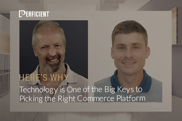 Technology is One of the Big Keys to Picking the Right Commerce Platform