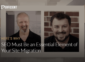 Eric Enge and Matt Ruud on Why SEO Must Be an Essential Element of Your Site Migration