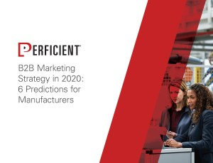 Manufacturing - B2B Marketing Strategy in 2020 - 6 Predictions for Manufacturers