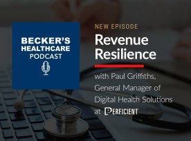 Becker's Healthcare Podcast Revenue Resilience