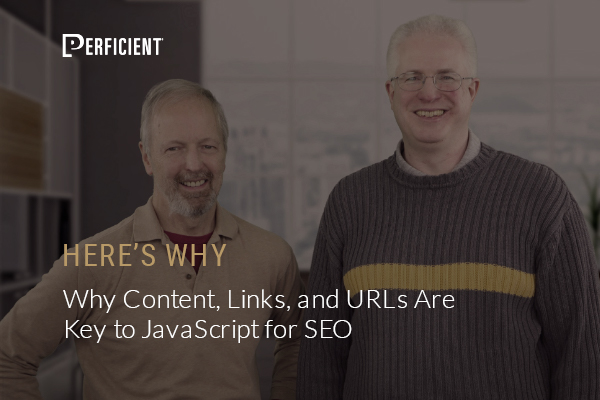 Why Content, Links, And Urls Are Key To Javascript For Seo