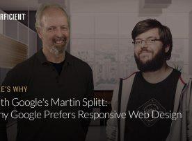 Eric Enge and Google's Martin Splitt on Why Google Prefers Responsive Web Design Thumbnail