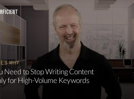 Eric Enge on Why You Need To Stop Writing Content Only For High Volume Keywords