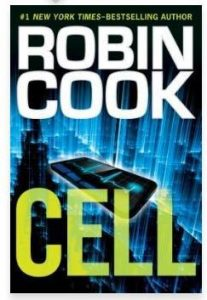 Medical thriller Cell by Robin Cook discusses digital transformation that goes awry.