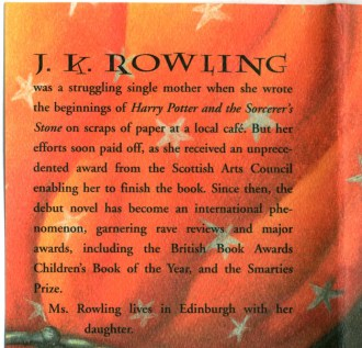 "46385: On the back of the dust jacket, notice how the author is referred to as the single mother ""Ms. Rowling."""