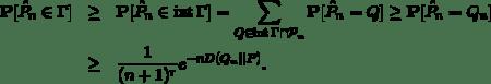 \begin{eqnarray*} \mathbf{P}[\hat P_n \in \Gamma] &\ge& \mathbf{P}[\hat P_n \in \mathop{\mathrm{int}} \Gamma] = \sum_{Q \in \mathop{\mathrm{int}} \Gamma \cap \mathcal{P}_n} \mathbf{P}[\hat P_n = Q] \ge \mathbf{P}[\hat P_n = Q_n]\\ &\ge& \frac{1}{(n+1)^r} e^{-nD(Q_n || P)}. \end{eqnarray*}