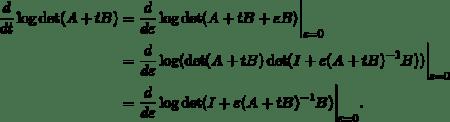 \begin{align*} \frac{d}{dt}\log\det(A+tB) &= \frac{d}{d\varepsilon}\log\det(A+tB+\varepsilon B)\bigg|_{\varepsilon=0} \\ &= \frac{d}{d\varepsilon}\log(\det(A+tB)\det(I+\varepsilon(A+tB)^{-1} B))\bigg|_{\varepsilon=0} \\ & = \frac{d}{d\varepsilon}\log\det(I+\varepsilon(A+tB)^{-1} B)\bigg|_{\varepsilon=0}. \end{align*}