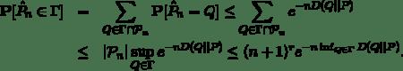 \begin{eqnarray*} \mathbf{P}[\hat P_n \in \Gamma] &=& \sum_{Q\in \Gamma \cap \mathcal{P}_n} \mathbf{P}[\hat P_n = Q] \le \sum_{Q\in \Gamma \cap \mathcal{P}_n} e^{- n D(Q    P)}\\ &\le&  \mathcal{P}_n  \sup_{Q \in \Gamma} e^{- n D(Q    P)}  \le (n+1)^r e^{- n \inf _{Q \in \Gamma} D(Q    P)}. \end{eqnarray*}