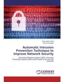 Front cover of book - Automatic Intrusion Prevention Technique to Improve Network Security - Dr Samir Al-Khayatt