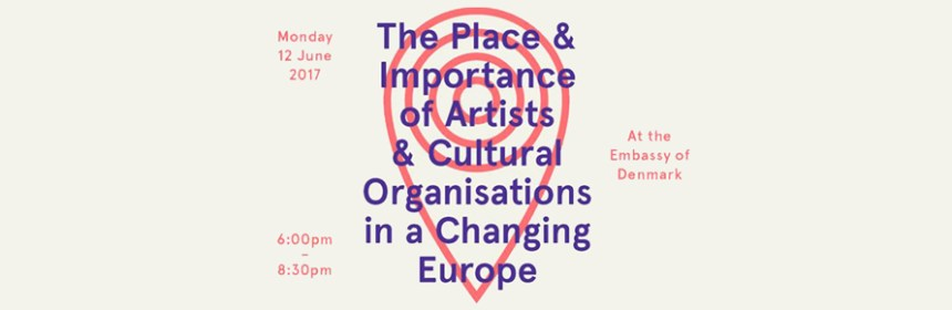 Event details for Embassy of Denmark event entitled The Place & Importance of Artists & Cultural Organisations in a Changing Europe (Courtesy of Lise Autogena)