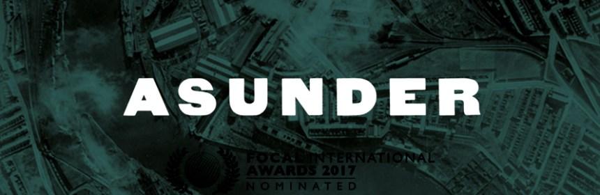 Asunder (image courtesy of Esther Johnson, logo of Focal International Awards from http://asunder1916.uk/about/)