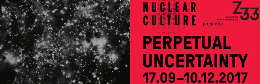 Poster for Perpetual Uncertainty exhibition, property of Z33/Nuclear Culture