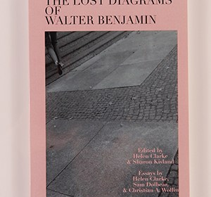 Front cover of 'The Lost Diagrams of Walter Benjamin' edited by Sharon Kivland