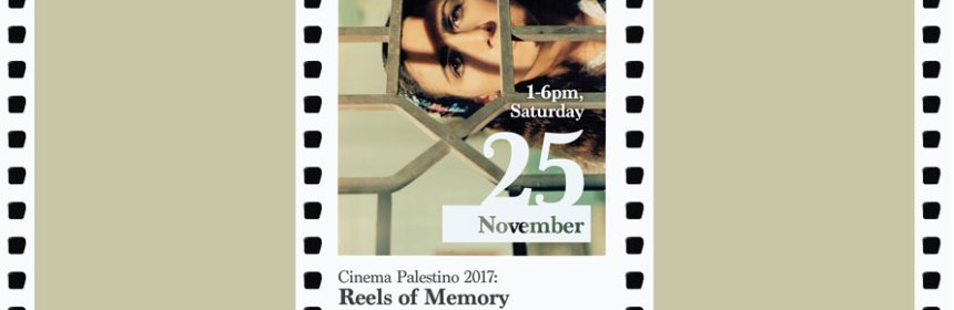 Cinema Palestino 2017 - Reels of Memory film screening