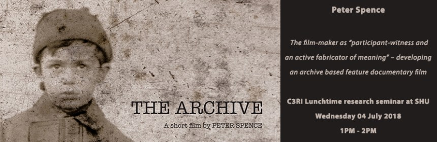 Banner image for Peter Spence's C3RI research seminar on 'The Archive'