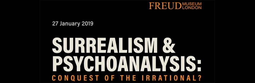 Surrealism & Psychoanalysis: Conquest of the Irrational? conference featuring Dr Sharon Kivland