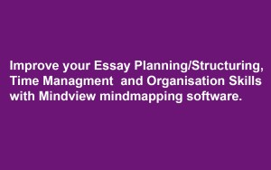 Improve your Essay Planning/Structuring, Time Management and Organisation Skills with Mindview mindmapping software
