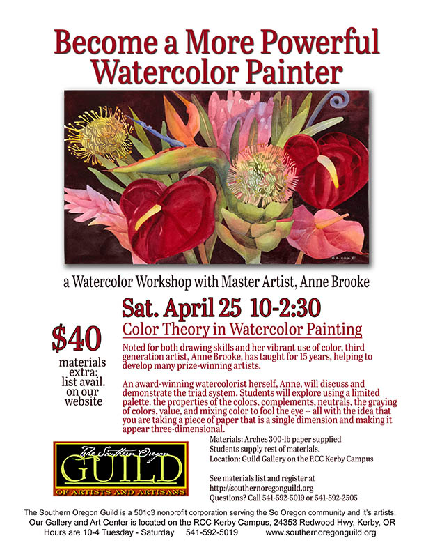 Become a more powerful watercolor painter - Explore the triad system of color theory with master watercolorist Anne Brooke on Saturday, April 25, 2015 from 10am – 2:30pm at the Southern Oregon Guild of Artists in Kerby, Oregon!; Anne Brooke Watercolor Workshop at SO Guild of Artists in Kerby - flyer / announcement