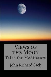 Image of cover art for Views of the Moon: Tales for Meditators, by John Sack