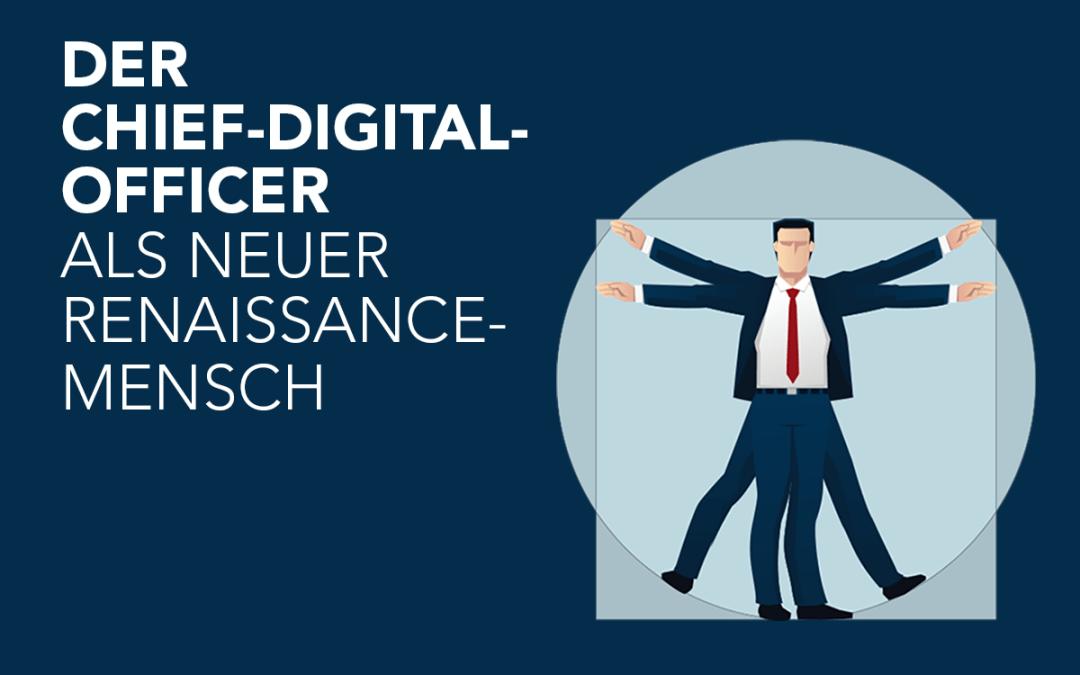 Der Chief-Digital-Officer als neuer Renaissance-Mensch