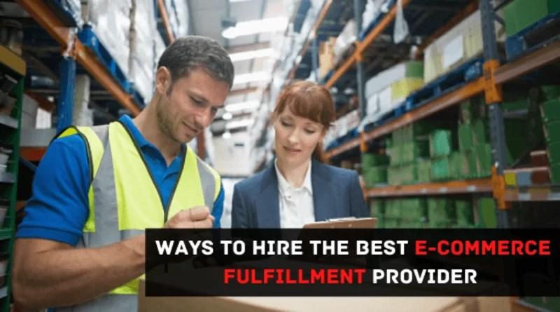 Hire the Best E-Commerce Fulfillment Provider