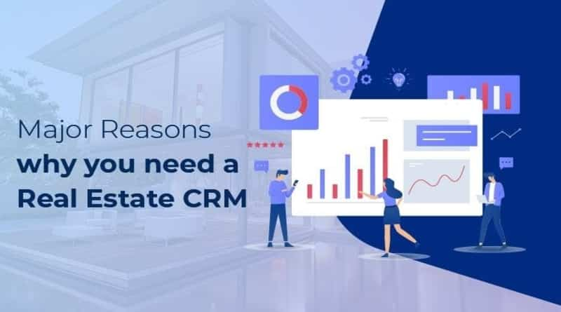 Reasons for real estate CRM