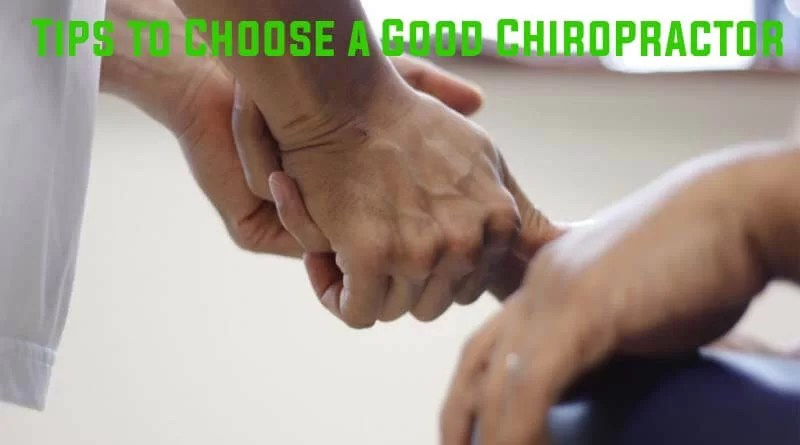 Tips to Choose a Good Chiropractor