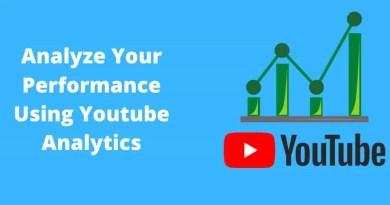 Analyze Your Performance Using Youtube Analytics