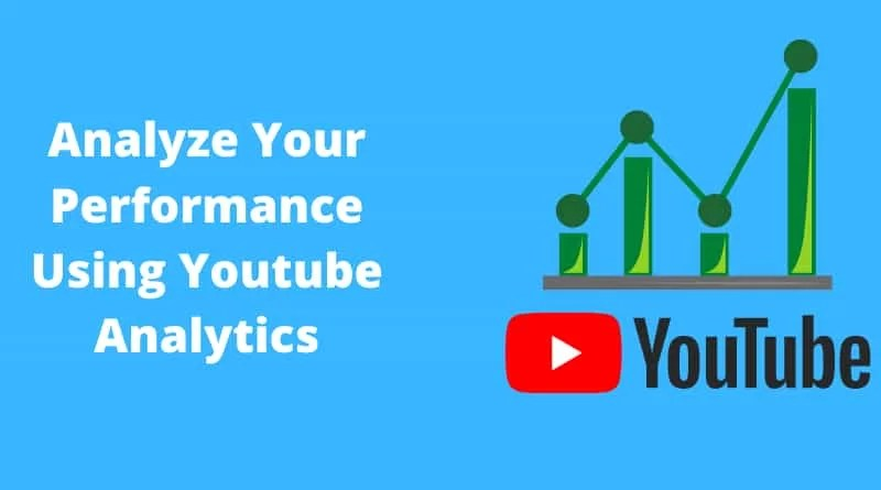 Analyze Your Performance Using Youtube Analytics