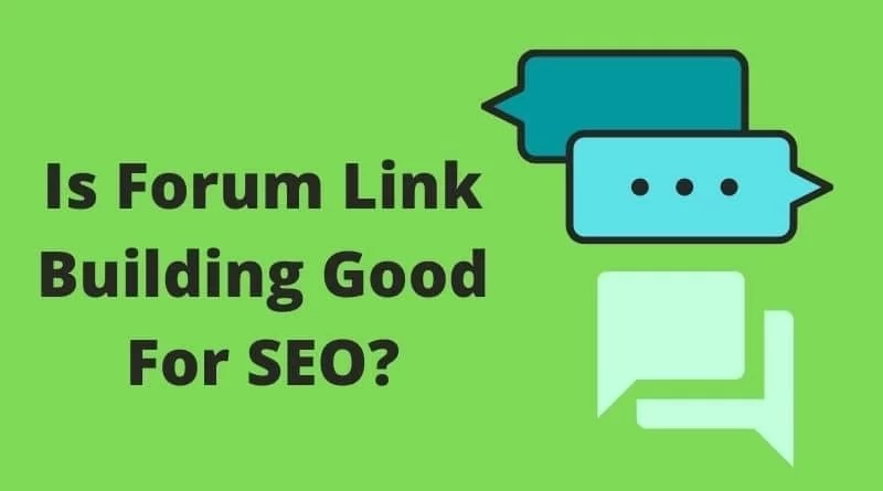 Is Forum Link Building Good For SEO?