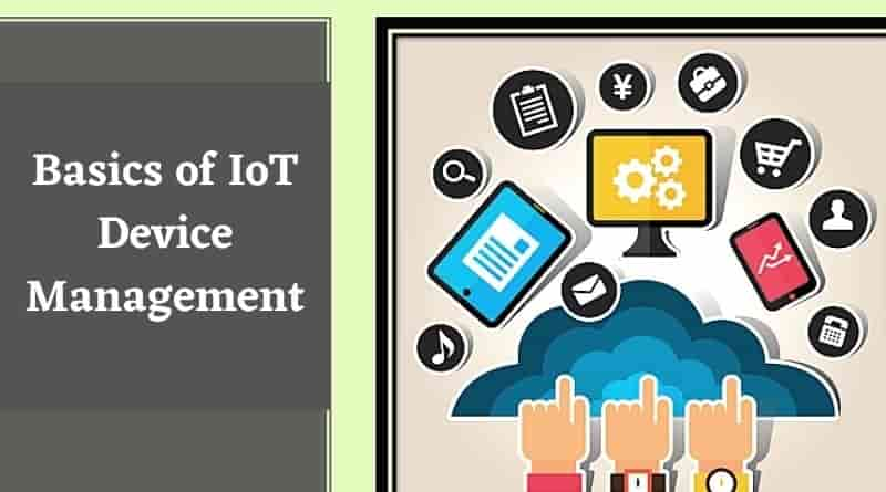 What is IoT Device Management? 4 Basics of IoT Device Management