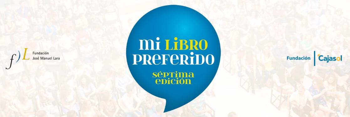 La Fundación Cajasol y la Fundación José Manuel Lara hacen públicos los premiados y finalistas de la VII edición del certamen escolar Mi libro preferido